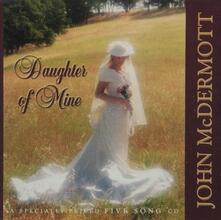 Daughter of Mine - CD Audio Singolo di John McDermott