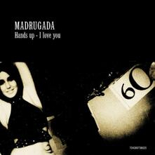 Hands Up I Love You - CD Audio di Madrugada