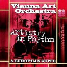 Artistry in Rhythm. A European Suite - CD Audio di Vienna Art Orchestra