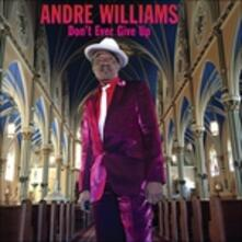 Don't Ever Give up - Vinile LP di Andre Williams