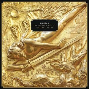 The Modern Art of Setting Ablaze - Vinile LP di Mantar