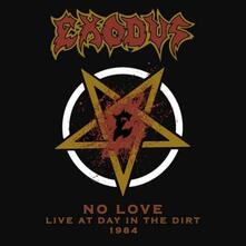 No Love. Live at Day in the Dirt 1984 - Vinile 7'' di Exodus