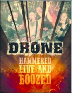Film Drone. Hammered Live And Boozed