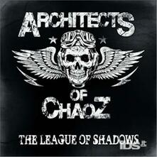 The League of Shadows - Vinile LP di Architects of Chaoz