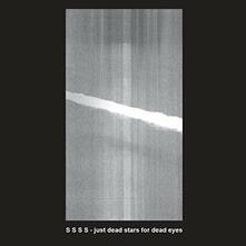 Just Dead Stars for Dead Eyes - Vinile LP di SSSS