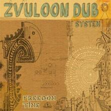 Freedom Time - Vinile LP di Zvuloon Dub System