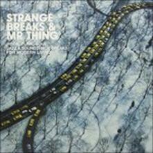 Strange Breaks and Mr. Thing vol.1 - Vinile LP