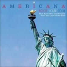 Americana. Rock Your Soul - Vinile LP