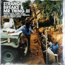 Strange Breaks & Mr. Thing Vol.3 - Vinile LP