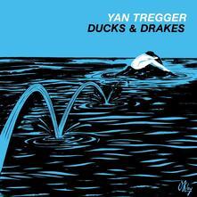Ducks & Drakes - Vinile LP di Yan Tregger