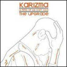 The Upgrade. A Mind of its Own V2.0 - CD Audio di Karizma