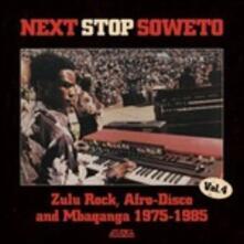 Next Stop. Soweto vol.4 - Vinile LP + CD Audio