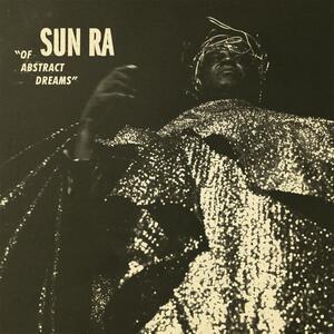 Of Abstract Dreams - Vinile LP di Sun Ra