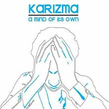 A Mind of Its Own - Vinile LP di Karizma