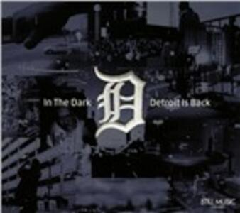 CD In The Dark Detroit Is Back