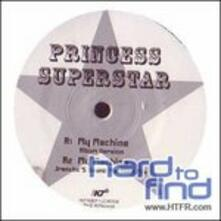 My Machine - Vinile 7'' di Princess Superstar