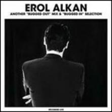 Another Bugged Out Mix & Bugged in Selection - Vinile LP di Erol Alkan