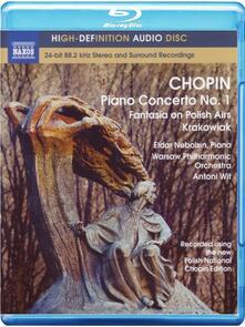 Frédéric François Chopin. Piano Concerto No. 1 Fantasia on Polish Airs Krakowiak (Blu-ray) - Blu-ray di Fryderyk Franciszek Chopin,Antoni Wit,Eldar Nebolsin