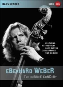 Eberhard Weber. The Jubilee Concert (DVD) - DVD di Eberhard Weber