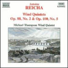 Quintetti per strumenti a fiato op.88 n.2, op.100 n.5 - CD Audio di Michael Thompson Wind Quintett,Antonin Reicha