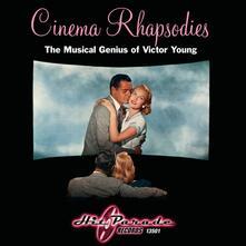 Cinema Rhapsodies (Colonna sonora) - CD Audio di Victor Young