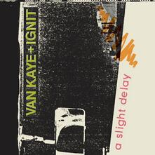 A Slight Delay - Vinile LP di Van Kaye & Ignit