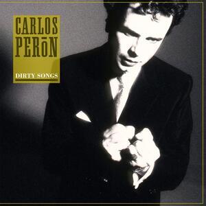 Dirty Songs - Vinile LP di Carlos Peron