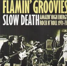 Slow Death - Vinile LP di Flamin' Groovies