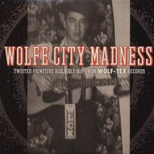 Wolfe City Madness - Vinile LP