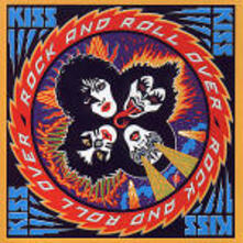 Rock and Roll Over (Remastered) - CD Audio di Kiss