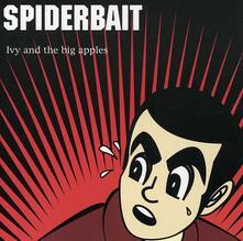 Ivy & the Big Apples - CD Audio di Spiderbait