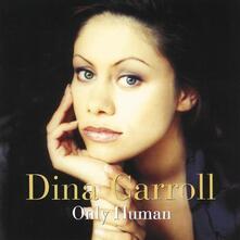 Only Human - CD Audio di Dina Carroll