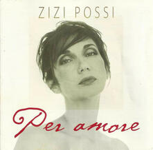 Per Amore - CD Audio di Zizi Possi
