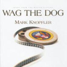 Wag the Dog (Colonna Sonora) - CD Audio di Mark Knopfler