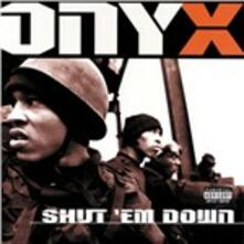 Shut 'em Down - CD Audio di Onyx