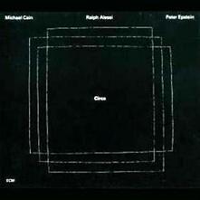 Circa - CD Audio di Ralph Alessi,Michael Cain,Peter Epstein