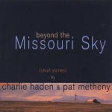 Beyond the Missouri Sky - CD Audio di Charlie Haden,Pat Metheny