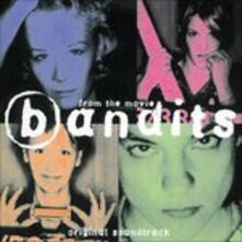 Bandits (Colonna Sonora) - CD Audio