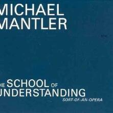 The School of Understanding - CD Audio di Michael Mantler
