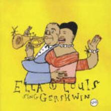 Ella & Louis Sing Gershwin - CD Audio di Louis Armstrong,Ella Fitzgerald