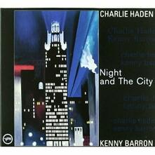 Night and the City - CD Audio di Charlie Haden,Kenny Barron