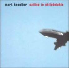 Sailing to Philadelphia - CD Audio di Mark Knopfler