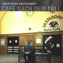 Cafe Nach Dem Fall - CD Audio di Franz Josef Degenhardt