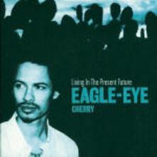 Living in the Present Future - CD Audio di Eagle Eye Cherry