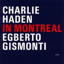 In Montreal - CD Audio di Charlie Haden,Egberto Gismonti