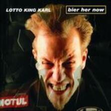 Bier Her Now - CD Audio di Lotto King Karl