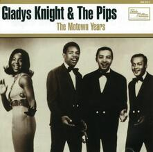 The Motown Years - CD Audio di Gladys Knight,Pips