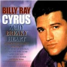 Achy Breaky Heart - CD Audio di Billy Ray Cyrus