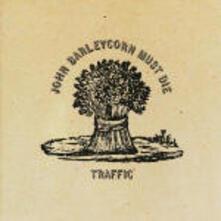 John Barleycorn Must Die - CD Audio di Traffic