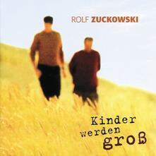 Kinder Werden Gross - CD Audio di Rolf Zuckowski